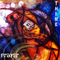 "Ascolta ""Prayer"", il nuovo digital 45 di THINK!"