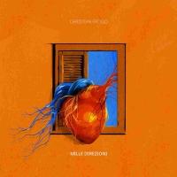 """Christian Frosio """"Distante"""" in radio dal 3 aprile il secondo singolo estratto dall'album d'esordio """"Mille Direzioni"""""""