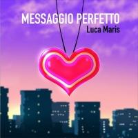 """Luca Maris in radio con il nuovo singolo """"Messaggio perfetto"""""""