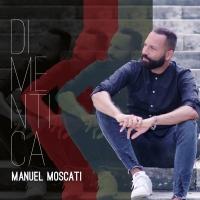 """Manuel Moscati in radio e negli store digitali con """"Dimentica"""""""