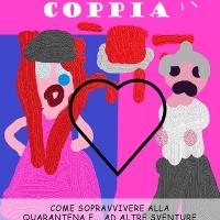 Allarme Coppia: Come sopravvivere alla quarantena e… ad altre sventure