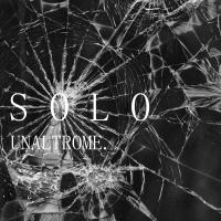 UNALTROME è il debut single del cantautore SOLO