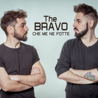 "The Bravo, ""Che me ne fotte"""