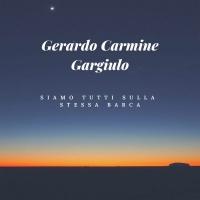 Siamo tutti sulla stessa barca il nuovo singolo di Gerardo Carmine Gargiulo
