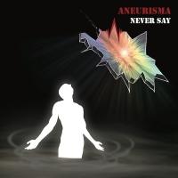 """Aneurisma """"Never Say"""""""