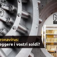Crisi del coronavirus: come proteggere i vostri soldi?