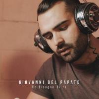 """Giovanni Del Papato in radio e negli store digitali il singolo """"Ho bisogno di te"""""""