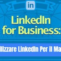 LinkedIn For Business: come utilizzare LinkedIn per il marketing?