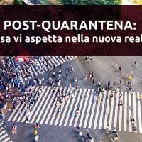 Post-quarantena: cosa vi aspetta nella nuova realtà