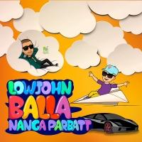 LowJohn ft. Nanga Parbatt - Balla (Prod. Domenico Ciaffone)