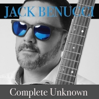 Jack Benucci, Complete Unknown