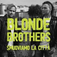 """I """"Blonde Brothers escono con il nuovo disco """"Smuoviamo la città"""