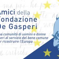 Amici della Fondazione De Gasperi: la ricostruzione dell'Italia e dell'Europa riparte dai valori degasperiani