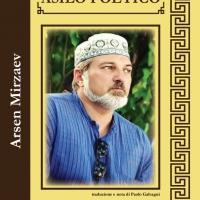 Intervista di Alessia Mocci al poeta russo Arsen Mirzaev: vi presentiamo Chiedo asilo poetico