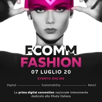 """ECOMM FASHION 2020  7 LUGLIO 2020 - GLI """"STATI GENERALI"""" DELLA MODA ITALIANA"""