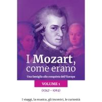 I Mozart, come erano