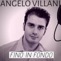 Angelo Villani, Fino in fondo