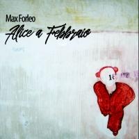 MAX FORLEO Presenta THE GREATEST SHOWMAN Tratto dall'album ALICE A FEBBRAIO