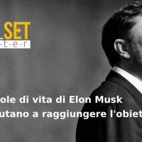 GoalSet Master: le regole di vita di Elon Musk che aiutano a raggiungere l'obiettivo