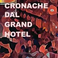 """Esce oggi """"Cronache dal Grand Hotel"""" di Aldo Viano."""
