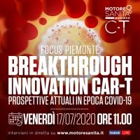 Focus Piemonte Breakthrough innovation Car-T. Prospettive attuali in epoca Covid-19