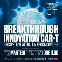 Focus Toscana Breakthrough innovation Car-T. Prospettive attuali in epoca Covid-19