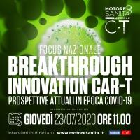 Focus Nazionale Breakthrough innovation Car-T. Prospettive attuali in epoca Covid-19