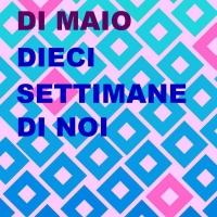 """Arriva in libreria il romanzo di M. Antonia Di Maio """"Dieci settimane di noi"""""""