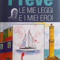 Cesare Emanuele Preve. Le mie leggi e i miei eroi