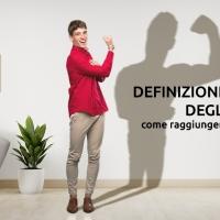 Definizione efficace degli obiettivi: come raggiungere grandi risultati