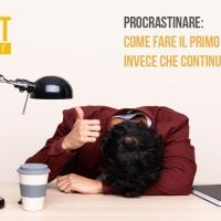 Procrastinare: come fare il primo passo invece che continuare a fare sogni