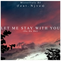 MISTERITALY DJ - LET ME STAY WITH YOU