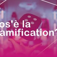 Webinar Gratuito: COS'È LA GAMIFICATION?