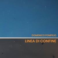 """La musica d'autore in """"Linea di confine"""", disco d'esordio del musicista Domenico Pompilio"""