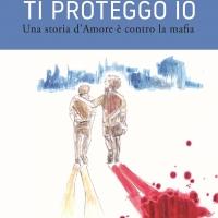 """Alessandro Lucà presenta il romanzo """"Ti proteggo io. Una storia d'Amore è contro la mafia"""""""