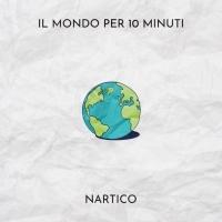 """Nartico in radio con il primo singolo """"Il mondo per 10 minuti"""" , già disponibile nei digital store"""