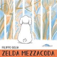 """NASCE """"L'ALTRACITTÀ MEDIA E ARTI"""" - Il primo libro in uscita ZELDA MEZZACODA racconta la pandemia ai più piccoli"""