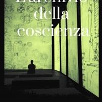 """""""L'archivio della coscienza"""", il nuovo thriller di Benedetto Scampone"""