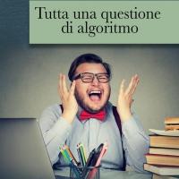 """""""Tutta una questione di algoritmo"""", il primo romanzo di Luca Bovino"""
