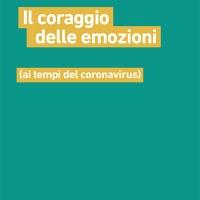 Il coraggio delle emozioni al tempo del coronavirus