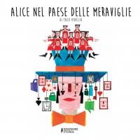 """""""Alice nel paese delle meraviglie"""", un grande classico riscritto in rime e filastrocche da Enzo Venezia per Edizioni Piuma"""