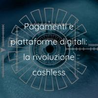 Piattaforme e pagamenti digitali: la sfida cashless