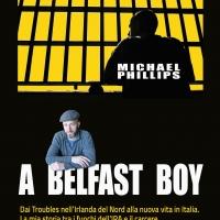 """""""A Belfast boy"""", l'autobiografia dello scrittore nordirlandese Michael Phillips"""