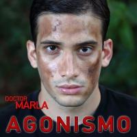 Doctor Marla propone Agonismo, il suo primo disco uficiale