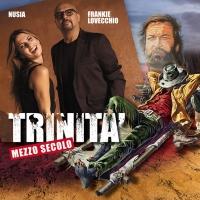 """1970 – 2020 Mezzo Secolo di """"Lo chiamavano Trinità…"""" 8 dicembre in radio e in digitale il singolo """"Trinity"""""""