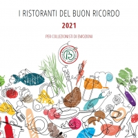 Presentate le 6 new entry del Buon Ricordo e la Guida ai Ristoranti del Buon Ricordo 2021