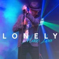 """Mike Low in radio e in tutti i digital store con il singolo """"Lonely"""""""