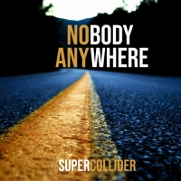 """""""Nobody Anywhere"""", il nuovo album dei SUPERCOLLIDER"""