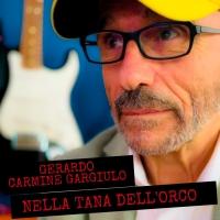 Gerardo Carmine Gargiulo - Nella Tana dell'Orco