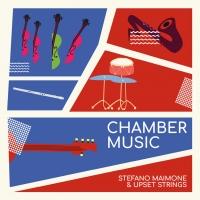 Chamber Musicè il disco d'esordio diStefano Maimone& Upset Strings